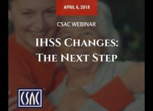 CSAC Webinar – IHSS Changes: The Next Steps
