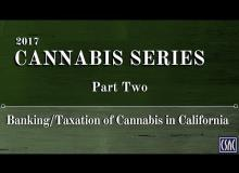 Cannabis Series — Part Two: Banking/Taxation of Cannabis in California