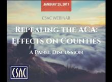 CSAC Webinar: Repealing the ACA: Effects on Counties — January 25, 2017