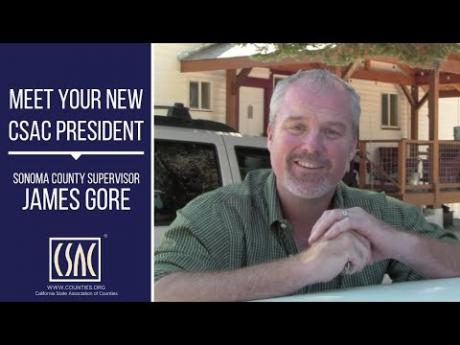 Meet Your 2020 CSAC President: Sonoma County Supervisor James Gore