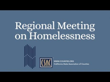 CSAC's Regional Meeting on Homelessness (August 13, 2021)