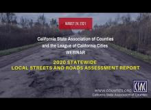 CSAC Webinar: 2020 Statewide Local Streets and Roads Assessment Report (August 24, 2021)