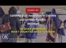 CSAC Webinars: Afghan Arrivals: What Counties Need to Know (September 8, 2021)