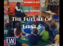 CSAC Webinar – The Future of First 5 Funding